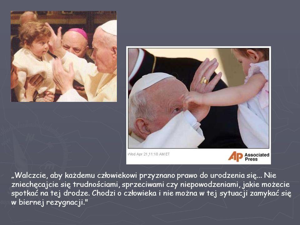 Bronić życia i umacniać je, czcić je i kochać - oto zadanie, które Bóg powierza każdemu człowiekowi.