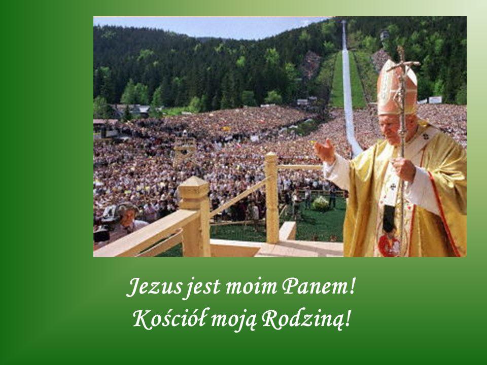 Jezus jest moim Panem! Kościół moją Rodziną!