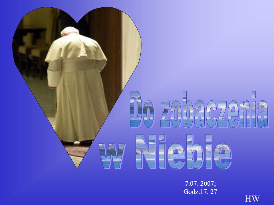 7.07. 2007; Godz.17. 27 HW