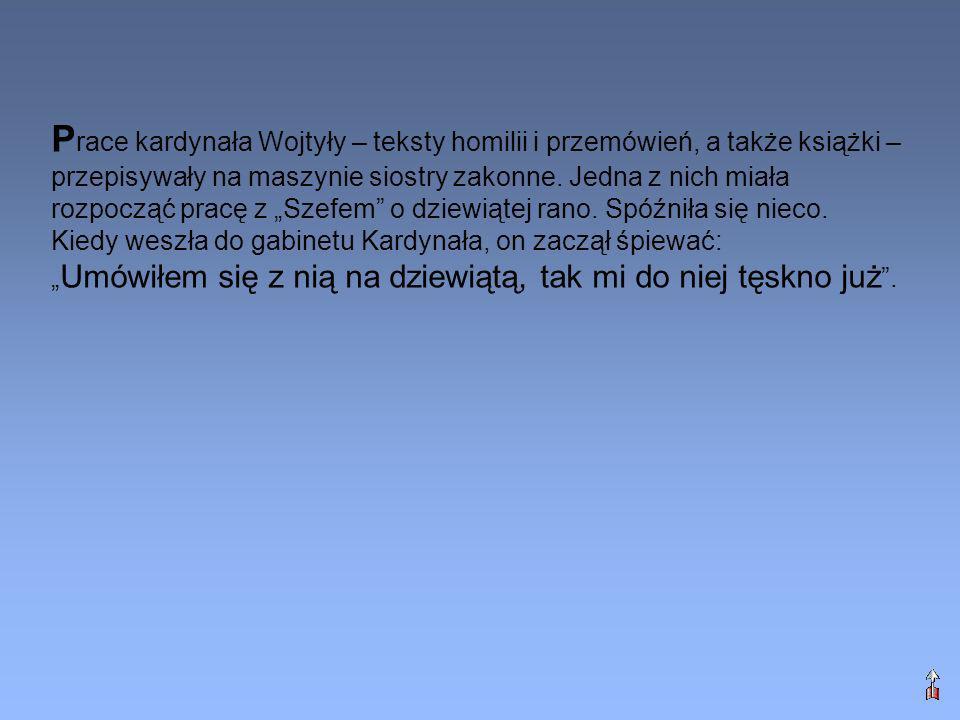 P race kardynała Wojtyły – teksty homilii i przemówień, a także książki – przepisywały na maszynie siostry zakonne. Jedna z nich miała rozpocząć pracę