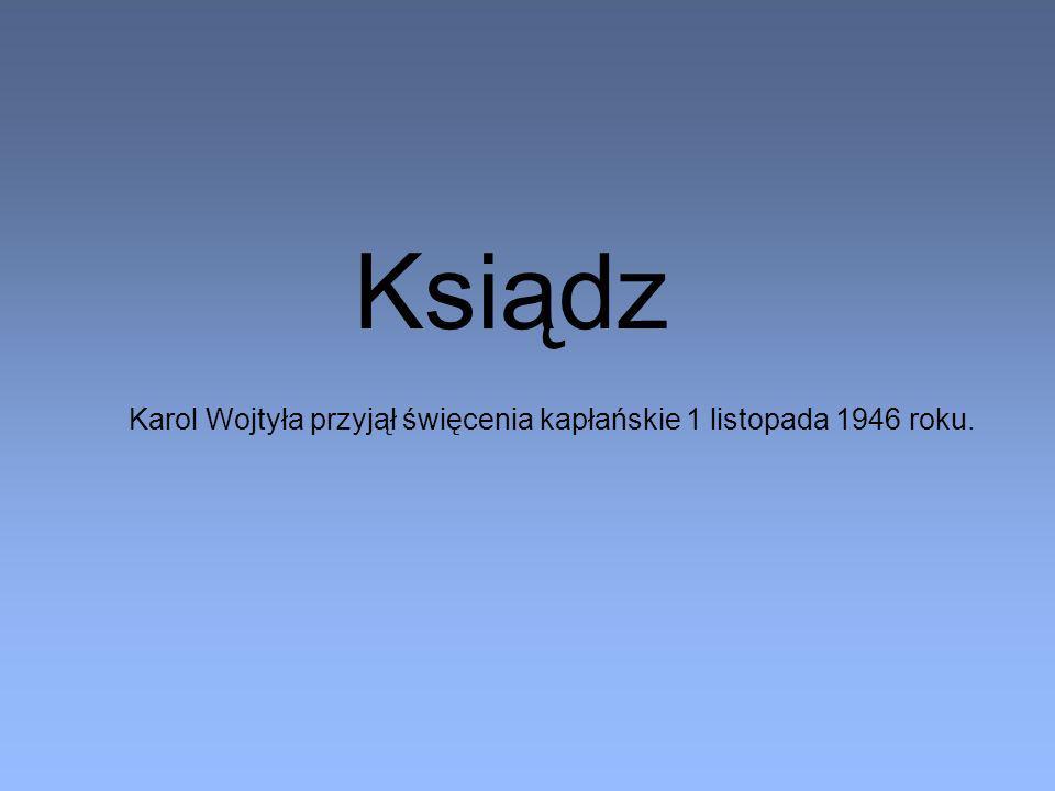 Karol Wojtyła przyjął święcenia kapłańskie 1 listopada 1946 roku. Ksiądz