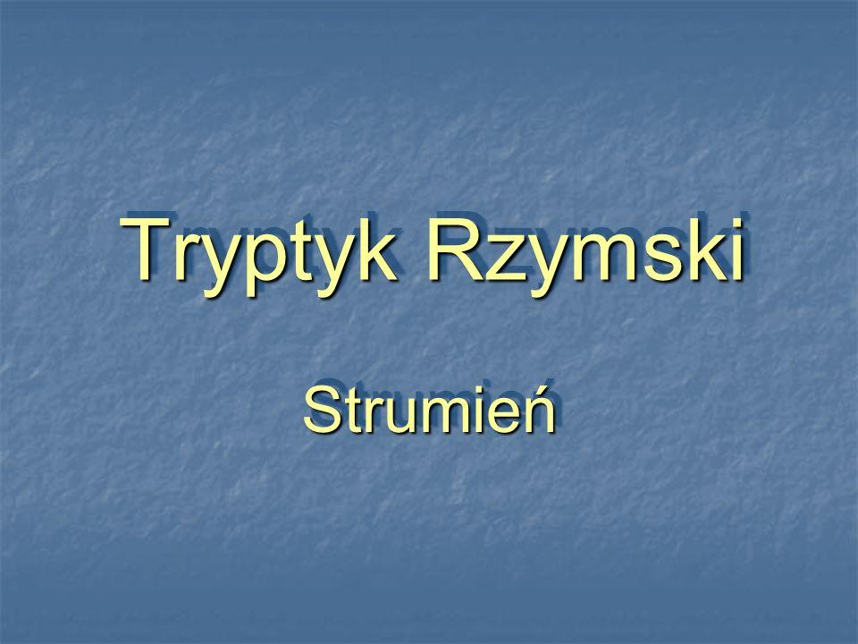 Tryptyk Rzymski StrumieńStrumień