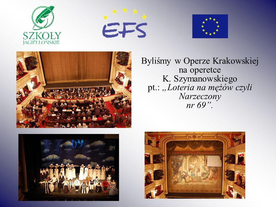 Byliśmy w Operze Krakowskiej na operetce K. Szymanowskiego pt.: Loteria na mężów czyli Narzeczony nr 69.