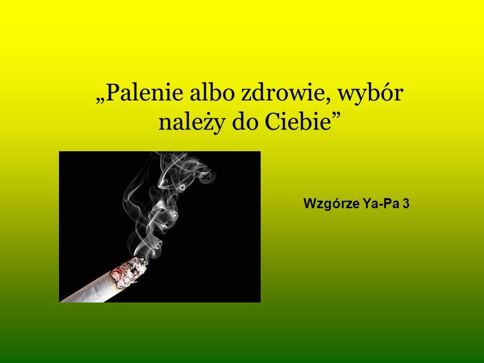 Palenie albo zdrowie, wybór należy do Ciebie Wzgórze Ya-Pa 3