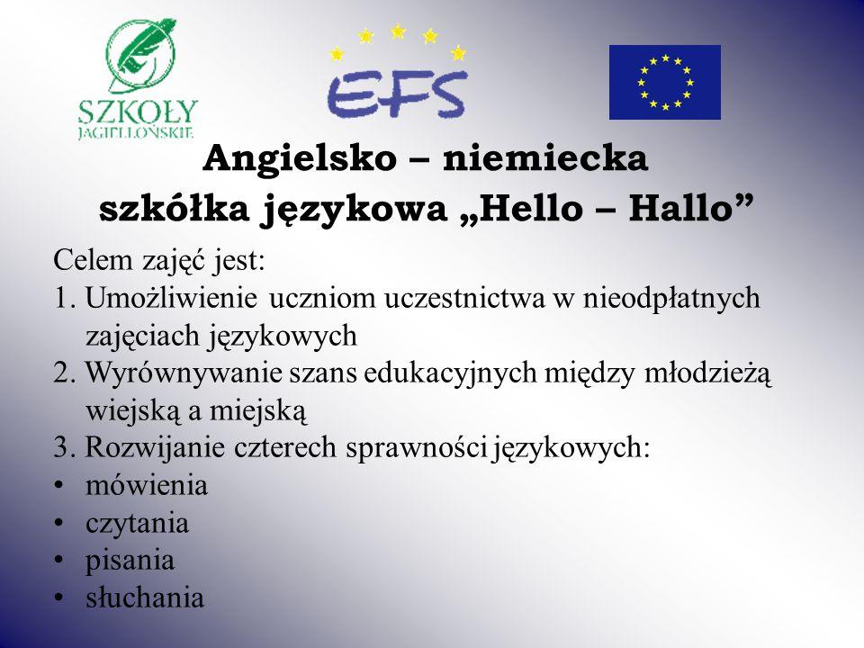 Angielsko – niemiecka szkółka językowa Hello – Hallo Celem zajęć jest: 1.