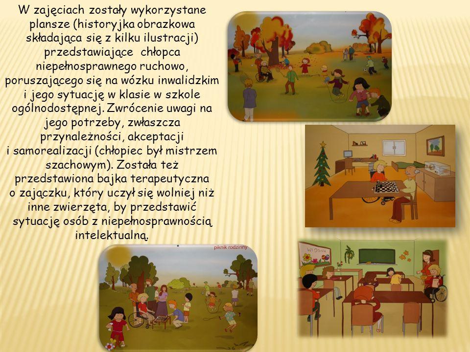 W zajęciach zostały wykorzystane plansze (historyjka obrazkowa składająca się z kilku ilustracji) przedstawiające chłopca niepełnosprawnego ruchowo, p