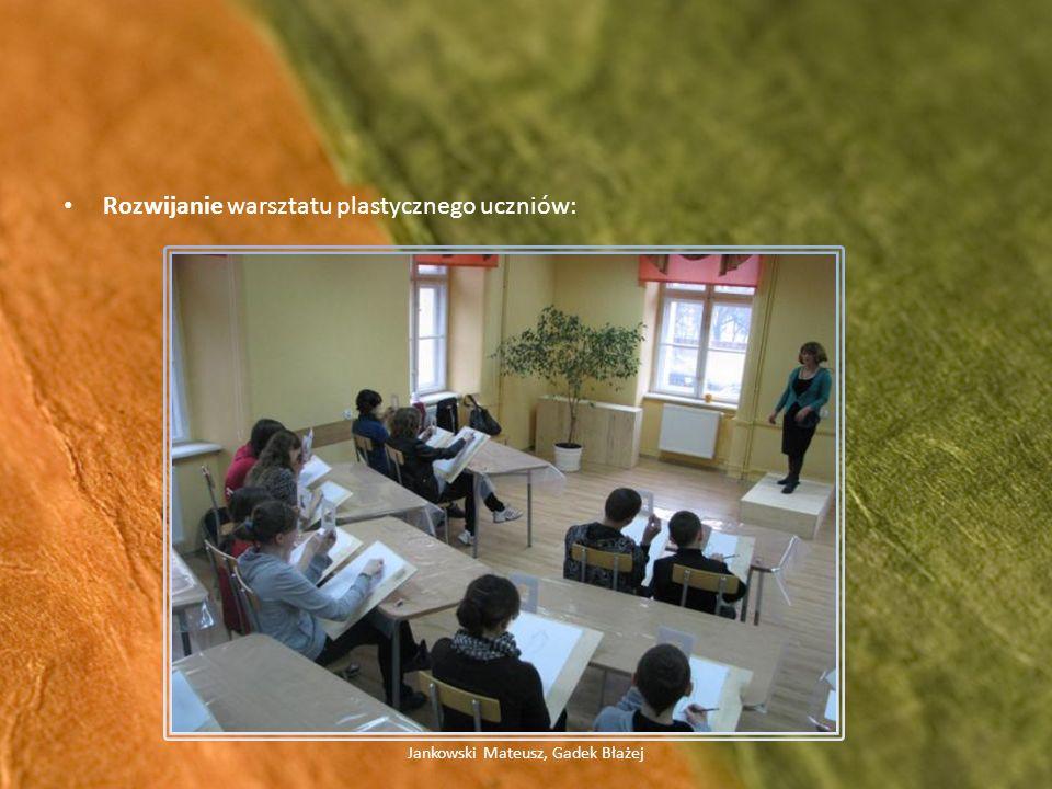 Rozwijanie warsztatu plastycznego uczniów: Jankowski Mateusz, Gadek Błażej