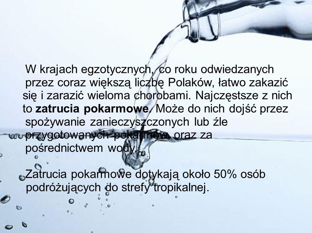 W krajach egzotycznych, co roku odwiedzanych przez coraz większą liczbę Polaków, łatwo zakazić się i zarazić wieloma chorobami. Najczęstsze z nich to