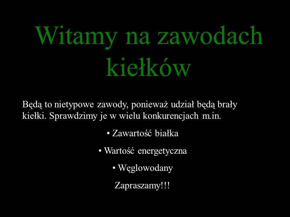 Dziękujemy Na następnych zawodach kiełki wezmą udział w konkurencji: Składniki mineralne Źródło informacji: www.kielki.info
