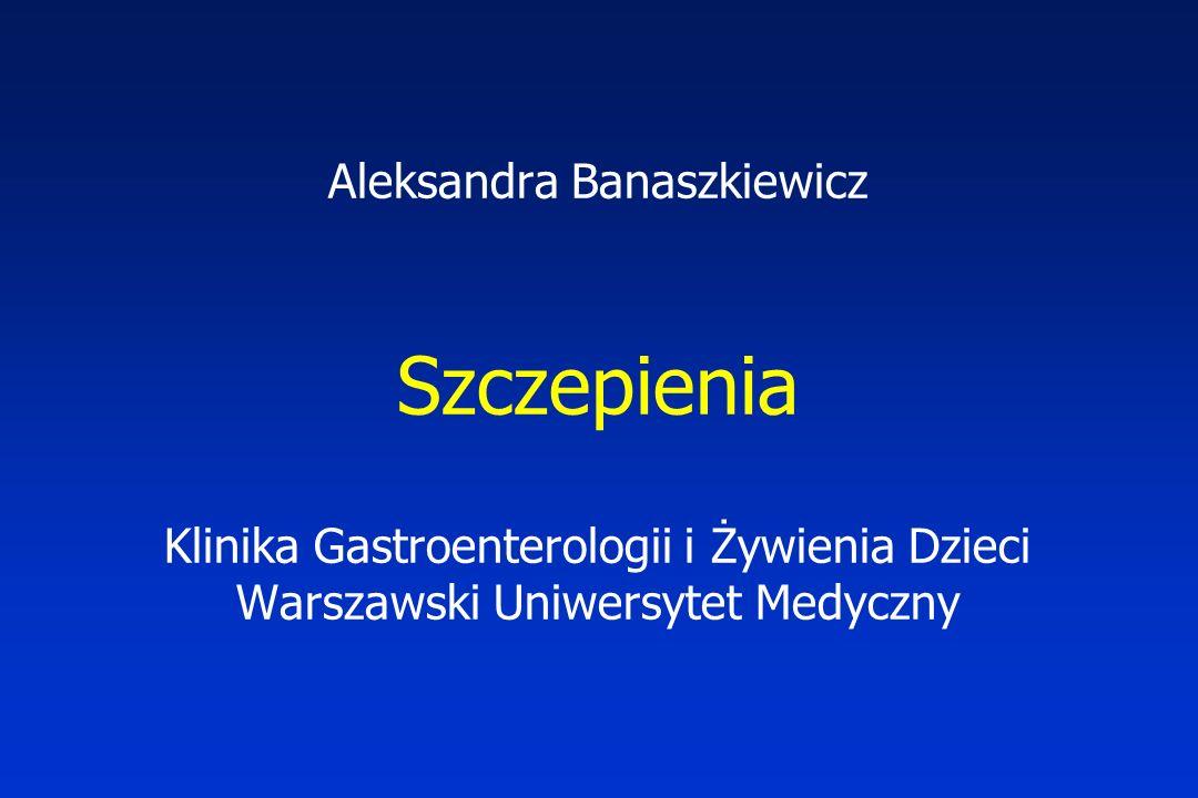 Aleksandra Banaszkiewicz Szczepienia Klinika Gastroenterologii i Żywienia Dzieci Warszawski Uniwersytet Medyczny