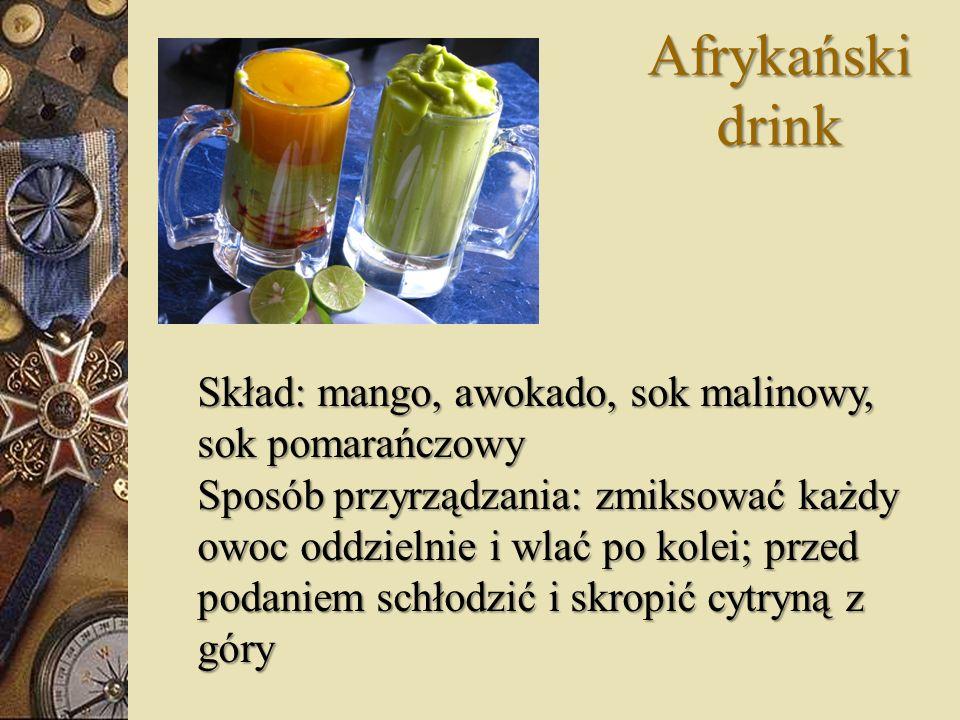 Afrykański drink Skład: mango, awokado, sok malinowy, sok pomarańczowy Sposób przyrządzania: zmiksować każdy owoc oddzielnie i wlać po kolei; przed po