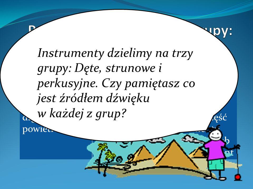 Wyszukaj w książce nazwy instrumentów egipskich.Wpisz je do odpowiednich grup.