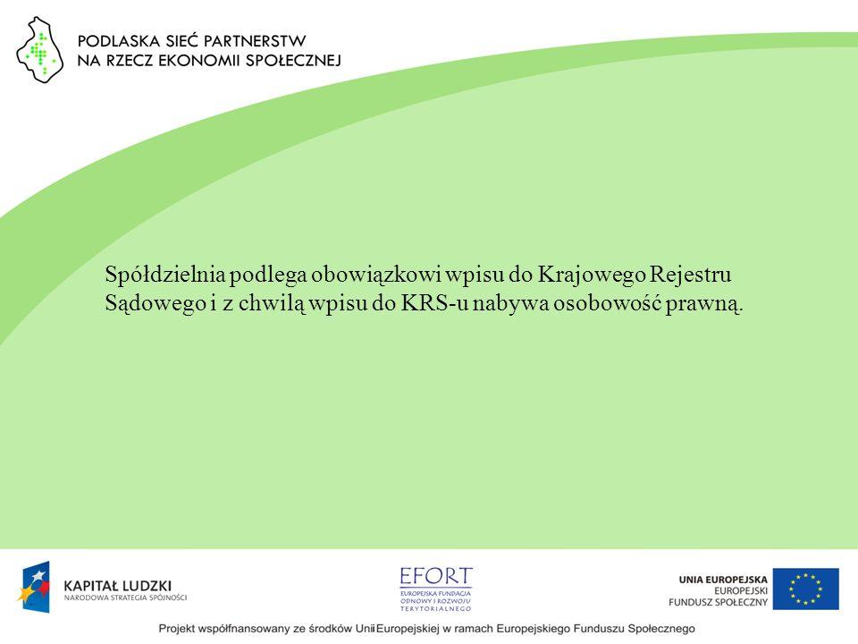 Spółdzielnia podlega obowiązkowi wpisu do Krajowego Rejestru Sądowego i z chwilą wpisu do KRS-u nabywa osobowość prawną.