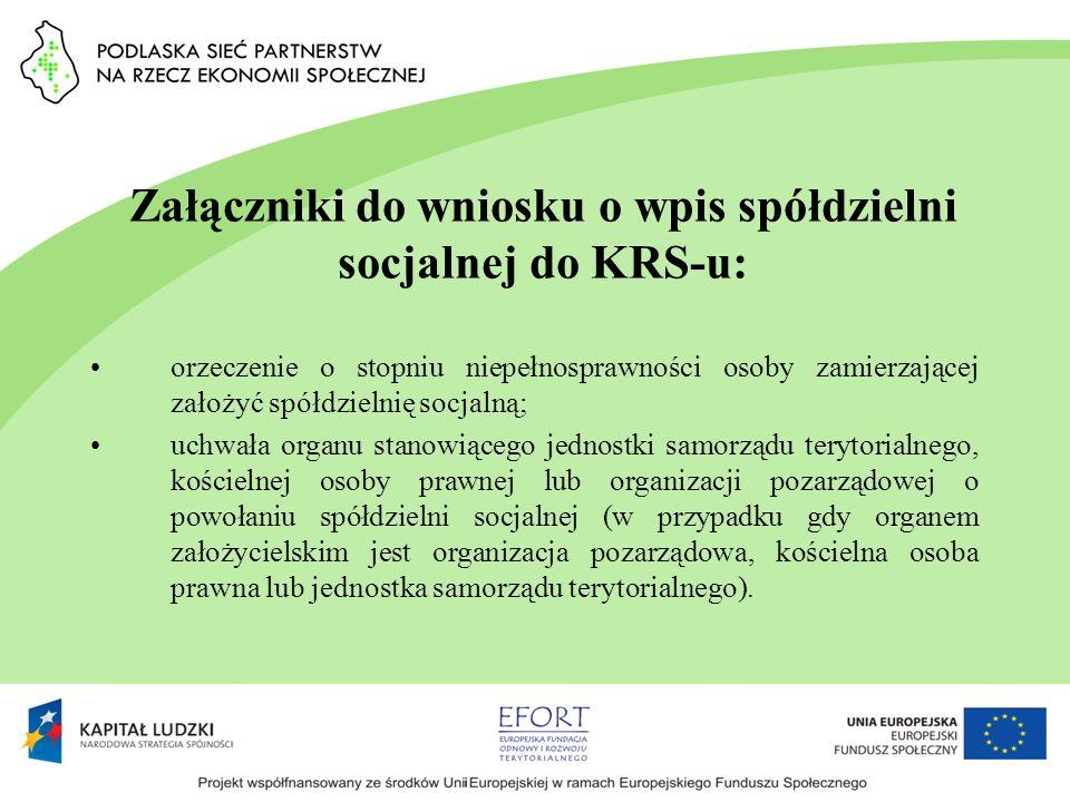 Załączniki do wniosku o wpis spółdzielni socjalnej do KRS-u: orzeczenie o stopniu niepełnosprawności osoby zamierzającej założyć spółdzielnię socjalną