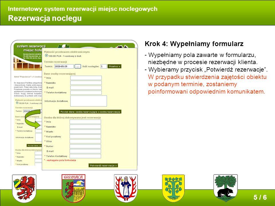 Rezerwacja noclegu Internetowy system rezerwacji miejsc noclegowych Krok 4: Wypełniamy formularz - Wypełniamy pola zawarte w formularzu, niezbędne w procesie rezerwacji klienta.