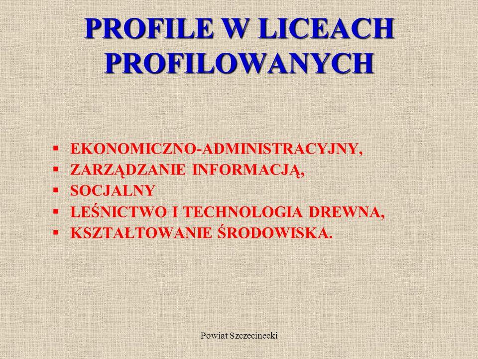 Powiat Szczecinecki Liceum profilowane Kształcenie trwa trzy lata. Uczeń liceum profilowanego zdobywa wiedzę ogólną oraz równolegle wiedzę ogólnozawod