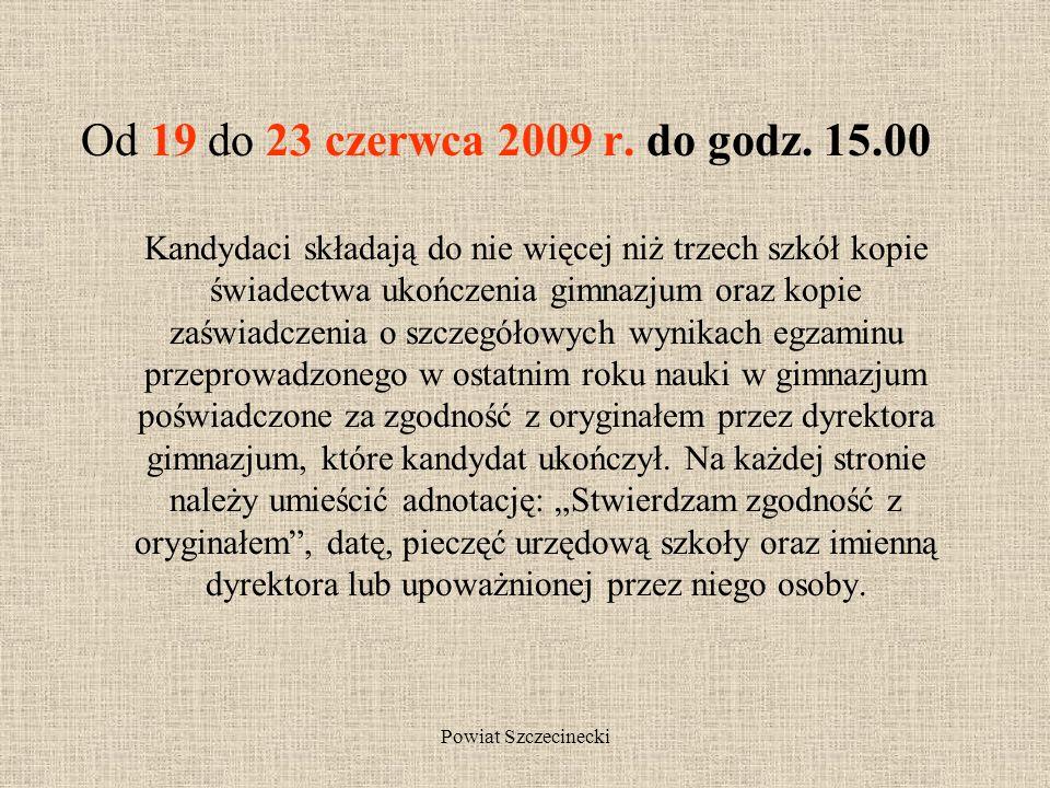 Powiat Szczecinecki Do podania należy dołączyć: trzy zdjęcia; zaświadczenie lekarskie (od lekarza medycyny pracy) o braku przeciwwskazań zdrowotnych d