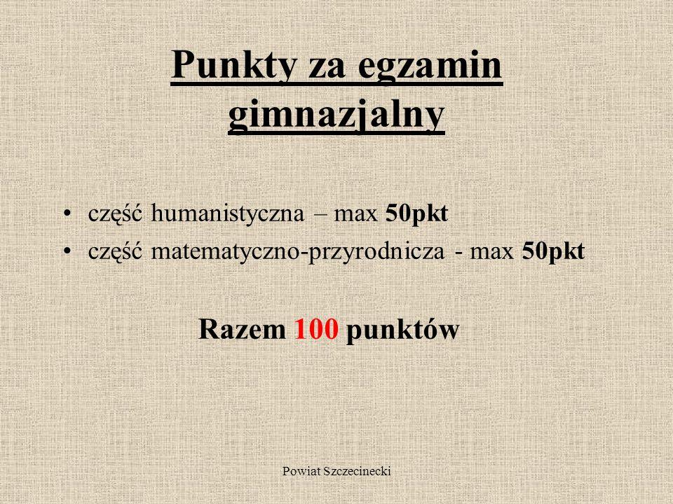 Powiat Szczecinecki Maksymalna możliwa liczba punktów za świadectwo –100.