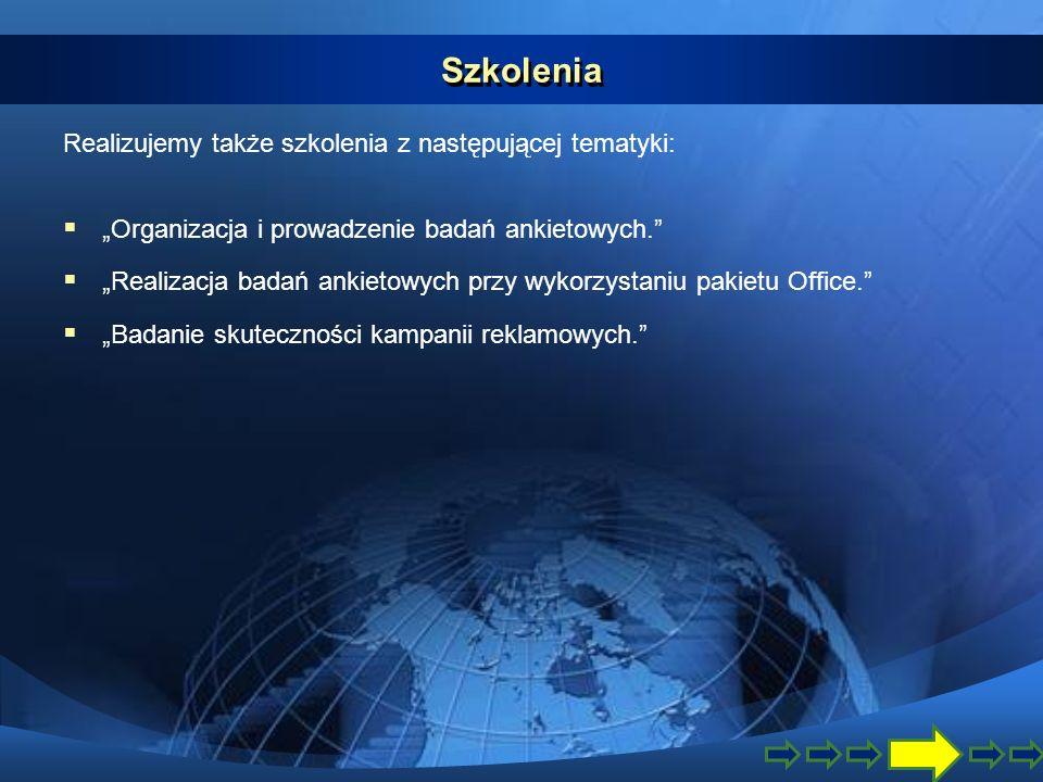 Szkolenia Realizujemy także szkolenia z następującej tematyki: Organizacja i prowadzenie badań ankietowych.