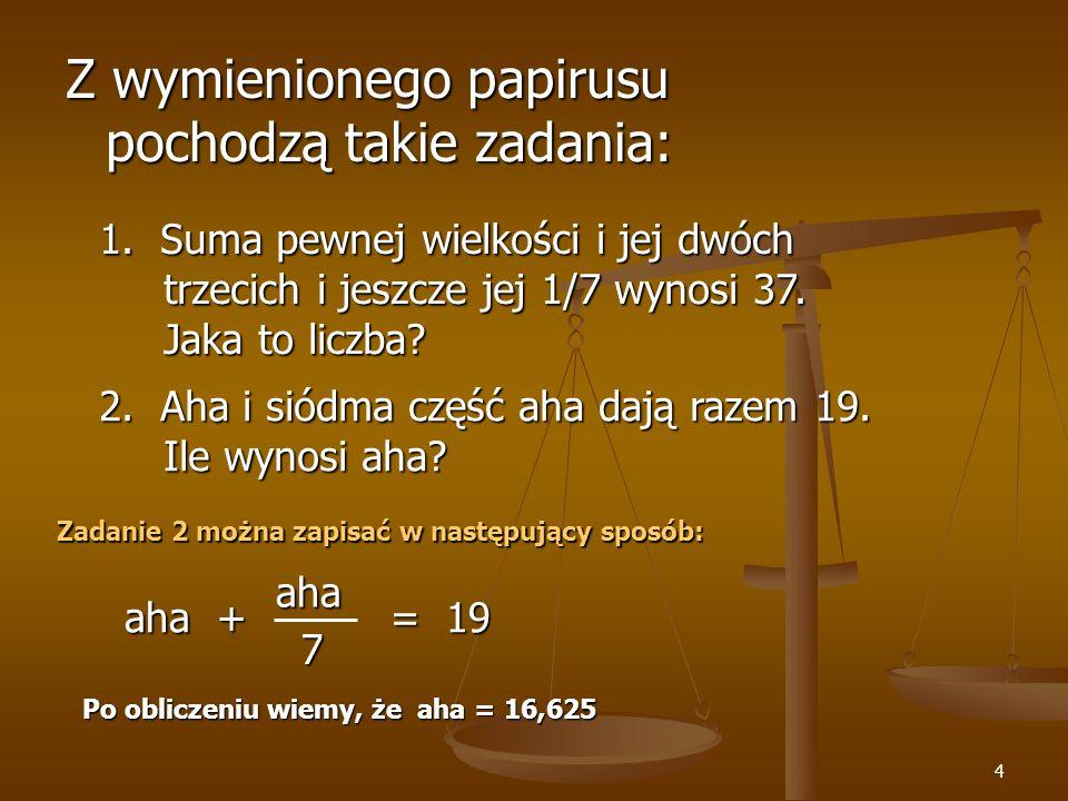 5 Równanie to dwa wyrażenia połączone znakiem równości.
