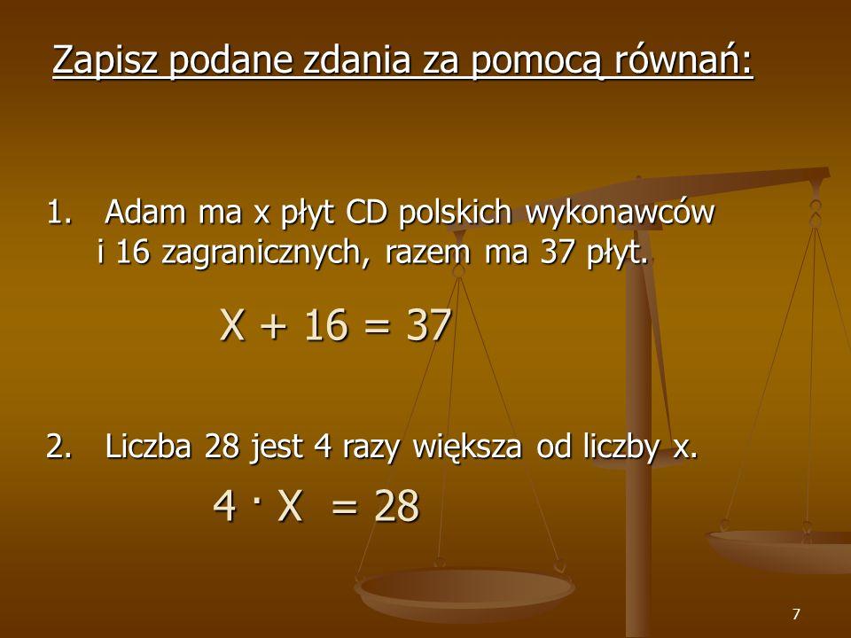 8 Zapisz podane zdanie za pomocą równania: 3.Obwód prostokąta ma 18 cm długości.