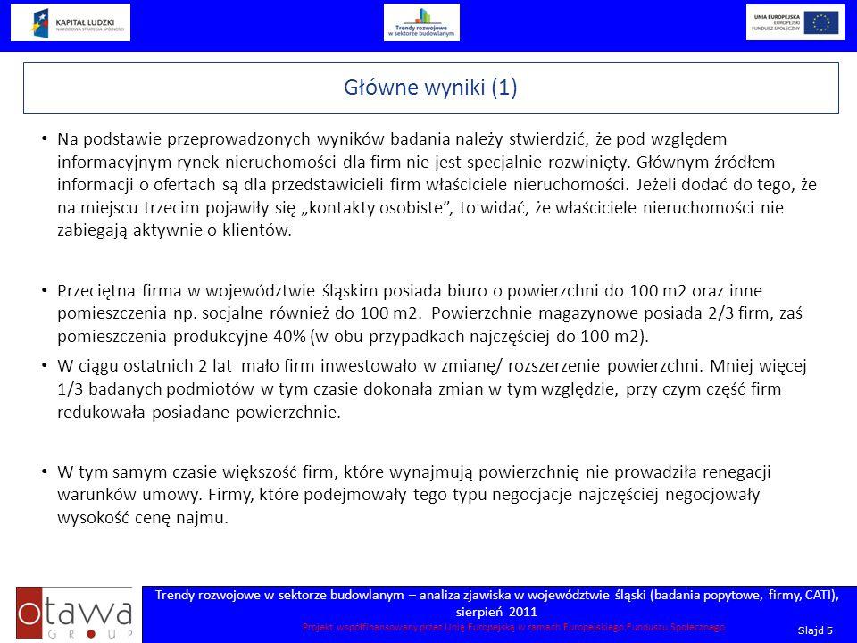 Slajd 5 Trendy rozwojowe w sektorze budowlanym – analiza zjawiska w województwie śląski (badania popytowe, firmy, CATI), sierpień 2011 Projekt współfi