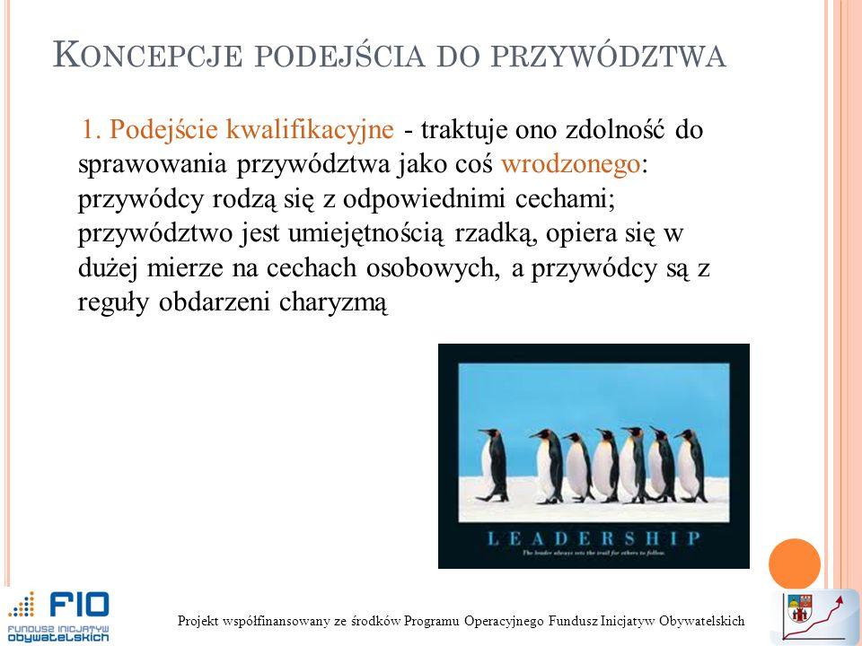 K ONCEPCJE PODEJŚCIA DO PRZYWÓDZTWA 2.
