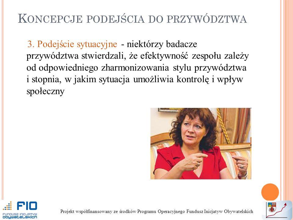 K ONCEPCJE PODEJŚCIA DO PRZYWÓDZTWA 3.