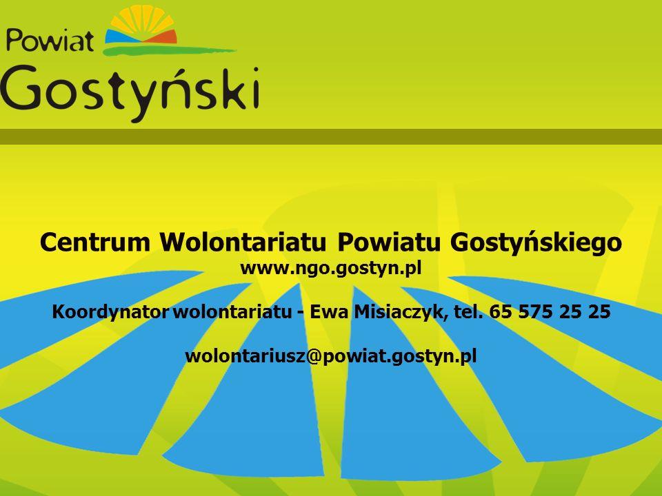 XXXIX Sesja Rady Powiatu Hala w ZSO w Gostyniu Centrum Wolontariatu Powiatu Gostyńskiego www.ngo.gostyn.pl Koordynator wolontariatu - Ewa Misiaczyk, tel.