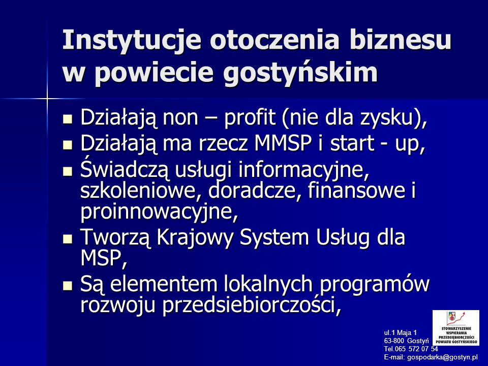 Instytucje otoczenia biznesu w powiecie gostyńskim Działają non – profit (nie dla zysku), Działają non – profit (nie dla zysku), Działają ma rzecz MMS
