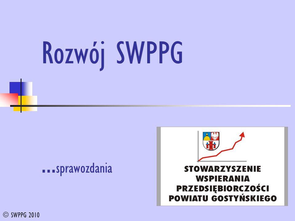 Rozwój SWPPG … sprawozdania © SWPPG 2010