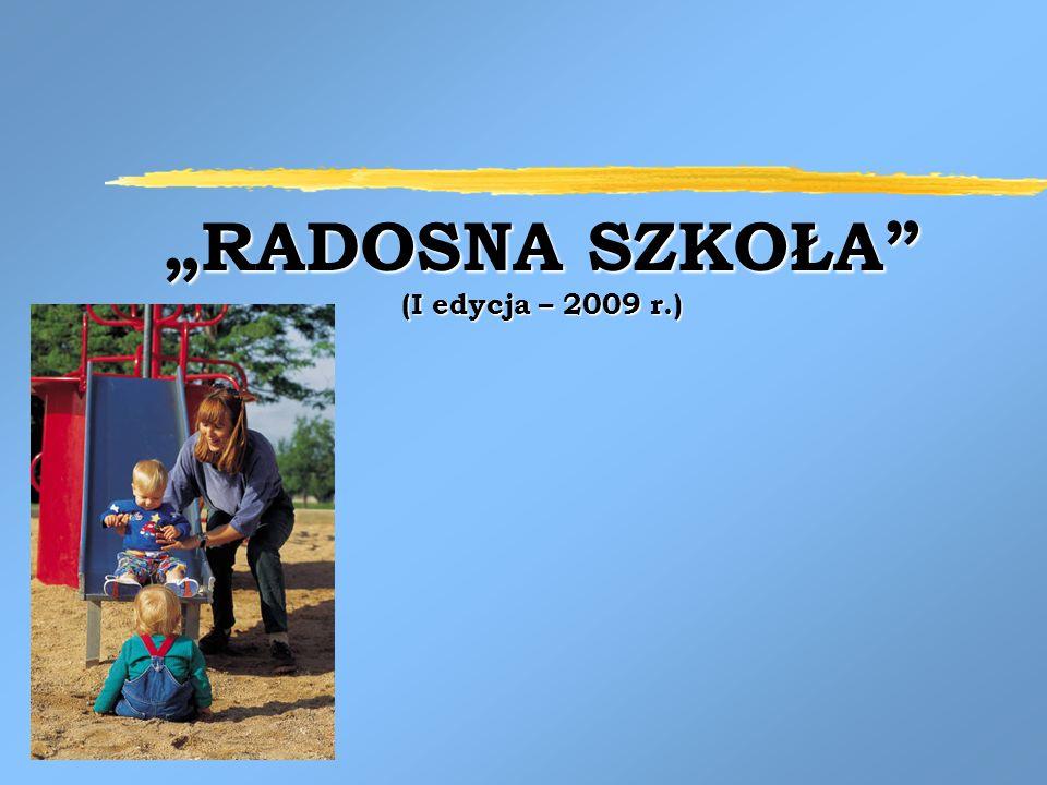 RADOSNA SZKOŁA (I edycja – 2009 r.)