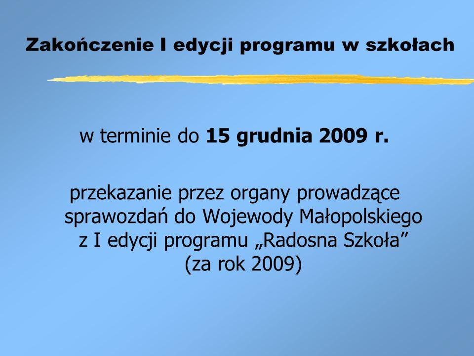 Zakończenie I edycji programu w szkołach w terminie do 15 grudnia 2009 r.