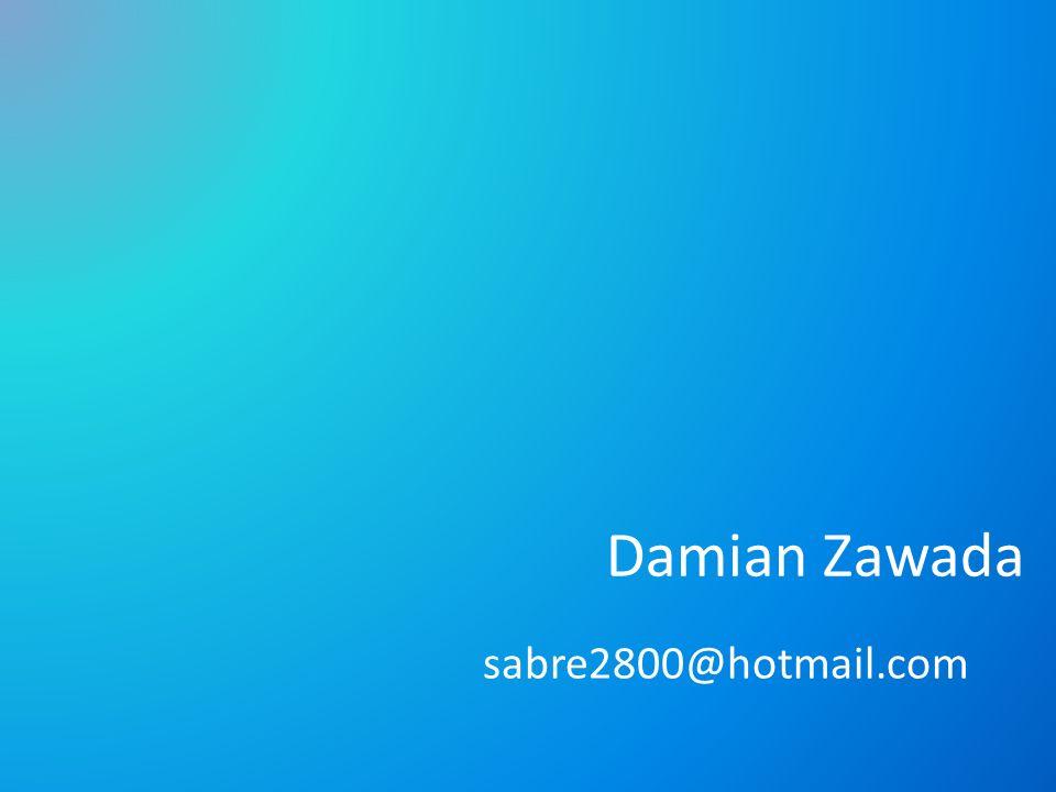Damian Zawada sabre2800@hotmail.com