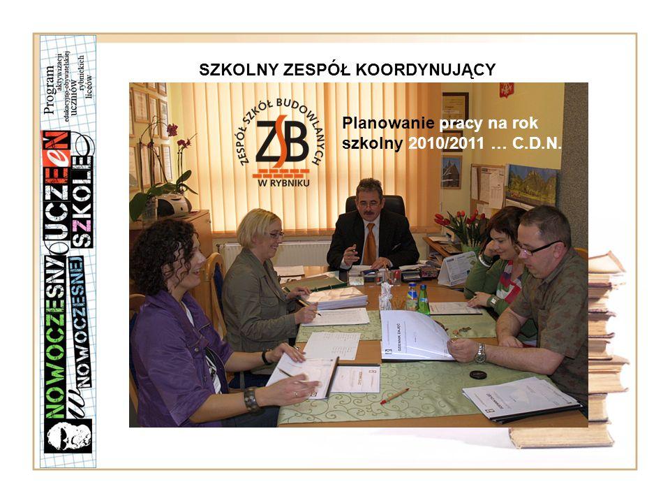 SZKOLNY ZESPÓŁ KOORDYNUJĄCY Planowanie pracy na rok szkolny 2010/2011 … C.D.N.