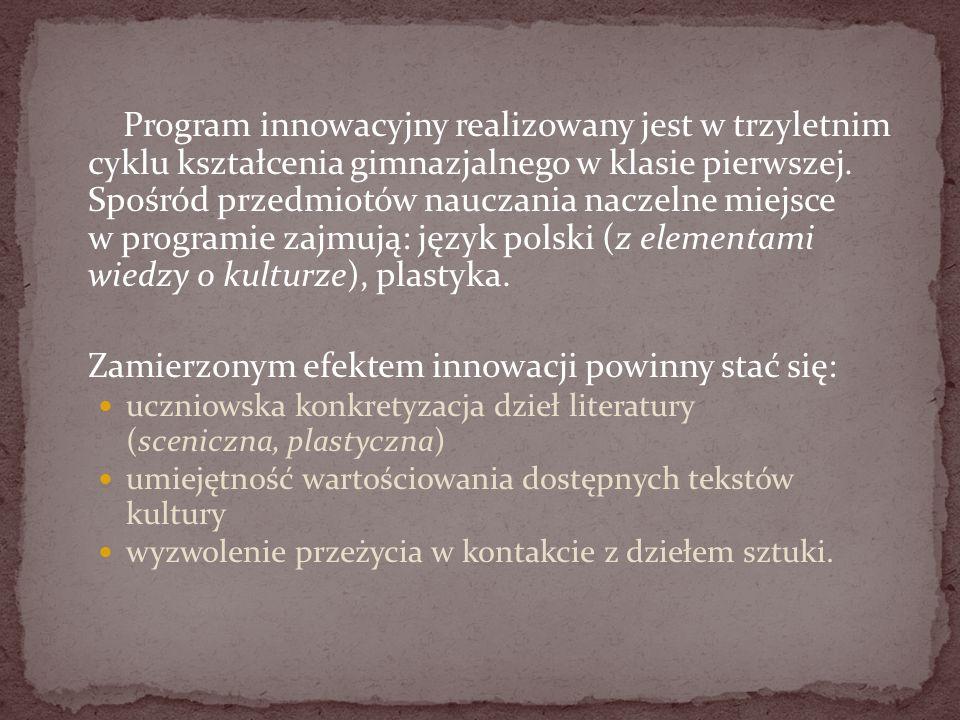Program innowacyjny realizowany jest w trzyletnim cyklu kształcenia gimnazjalnego w klasie pierwszej. Spośród przedmiotów nauczania naczelne miejsce w