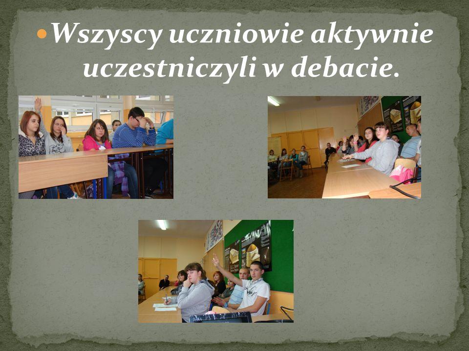 Wszyscy uczniowie aktywnie uczestniczyli w debacie.