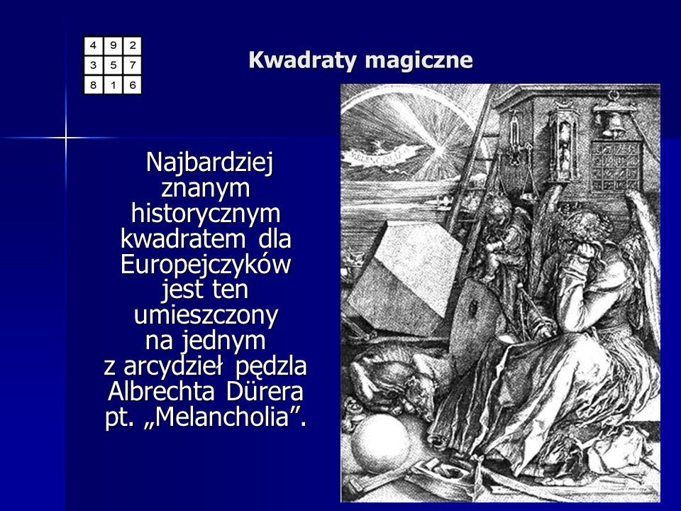 Najbardziej znanym historycznym kwadratem dla Europejczyków jest ten umieszczony na jednym z arcydzieł pędzla Albrechta Dürera pt. Melancholia. Najbar
