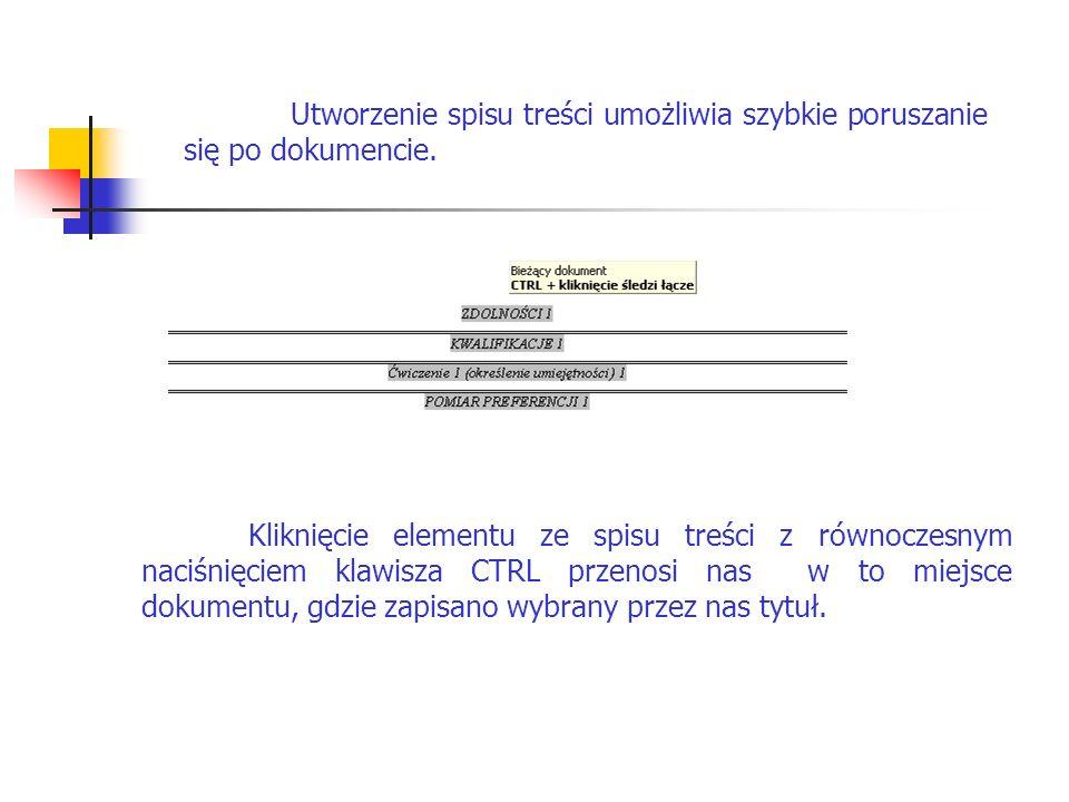 Utworzenie spisu treści umożliwia szybkie poruszanie się po dokumencie.