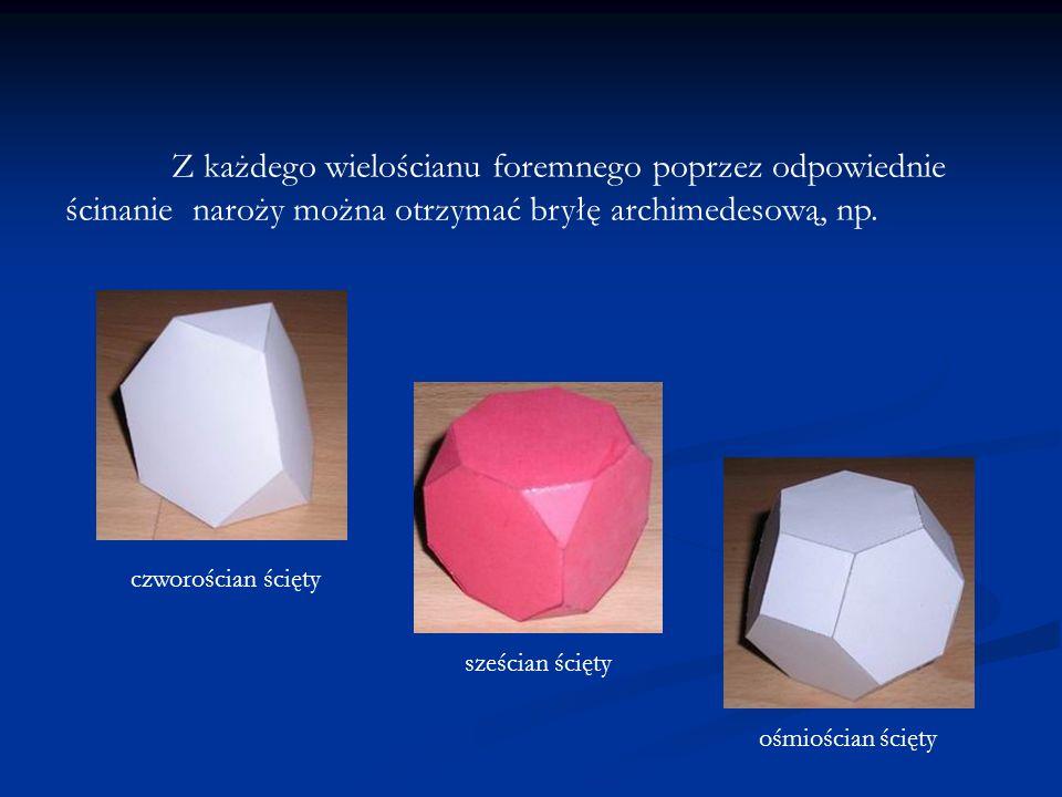 Wielościany archimedesowe, albo inaczej półforemne, zbudowane są z wielokątów foremnych.