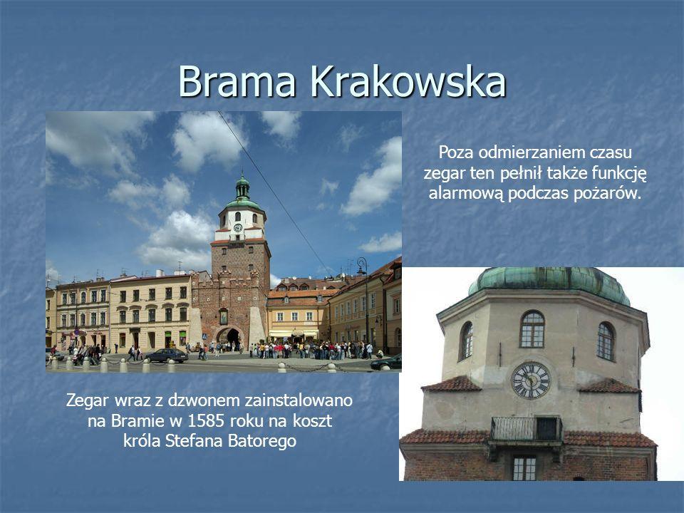 Brama Krakowska Zegar wraz z dzwonem zainstalowano na Bramie w 1585 roku na koszt króla Stefana Batorego Poza odmierzaniem czasu zegar ten pełnił takż