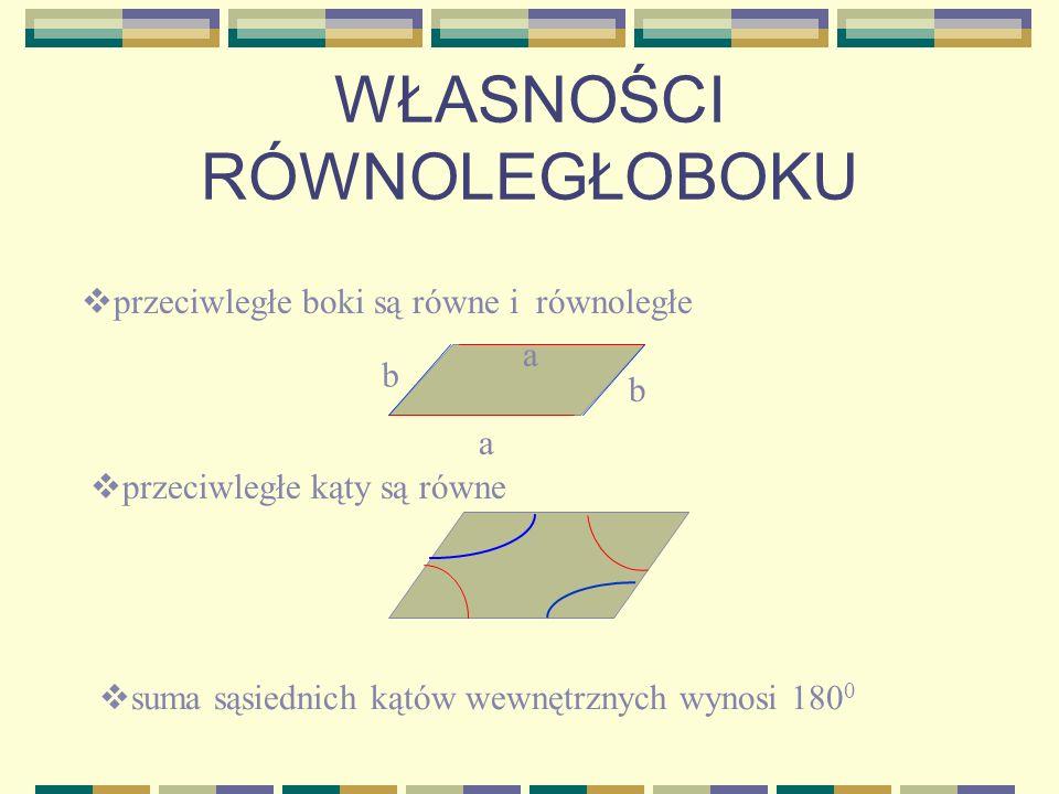W TRAPEZIE RÓWNORAMIENNYM: kąty przy podstawie są równe przekątne są równe