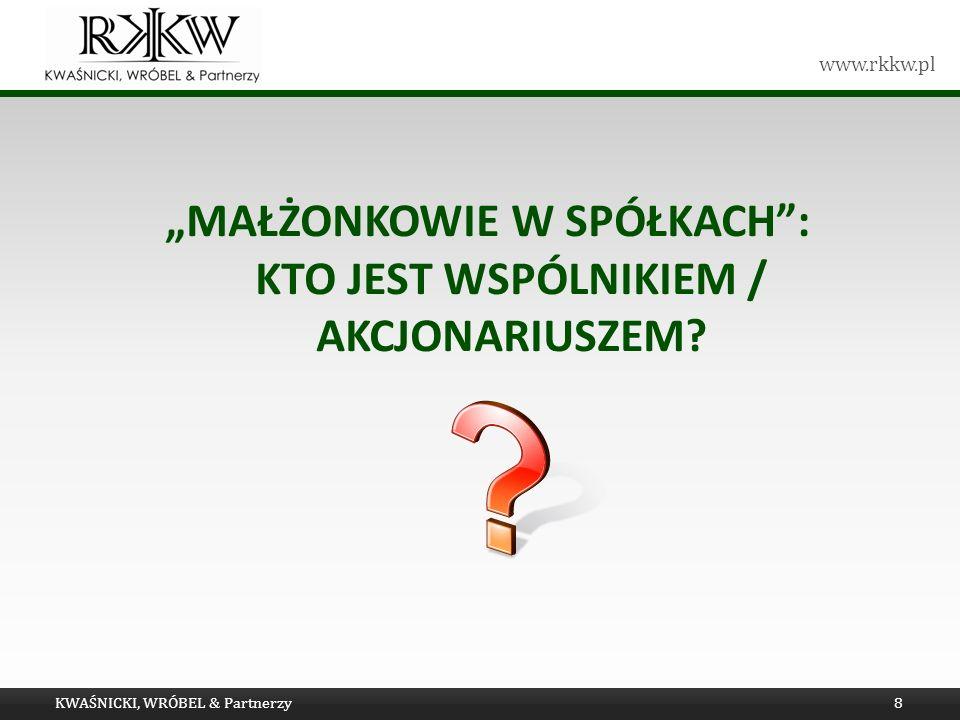 www.rkkw.pl MAŁŻONKOWIE W SPÓŁKACH: KTO JEST WSPÓLNIKIEM / AKCJONARIUSZEM.