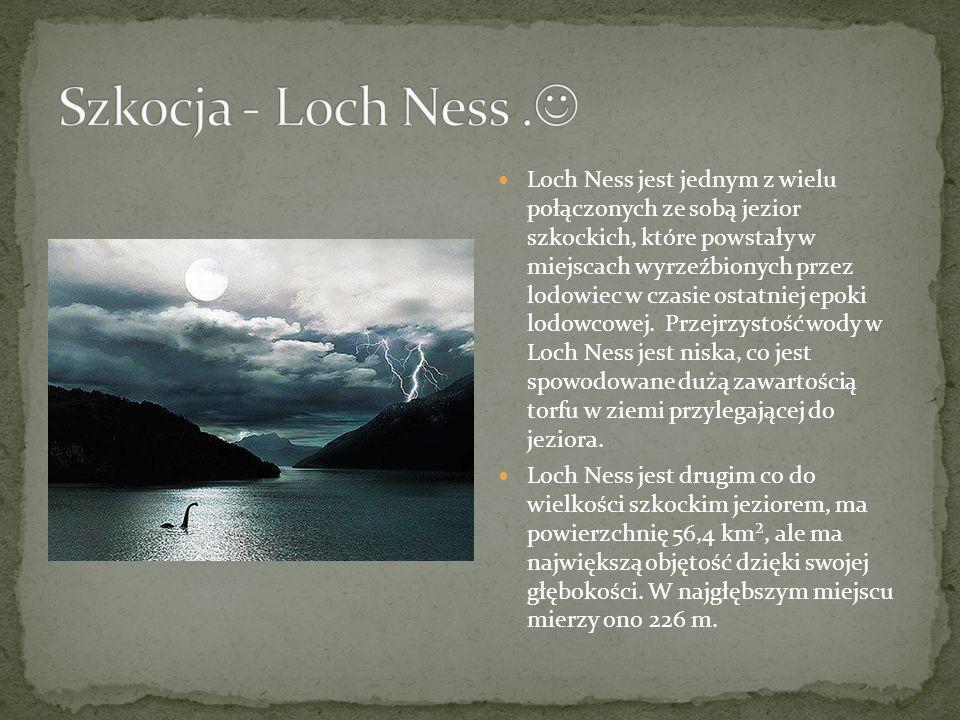 Loch Ness jest jednym z wielu połączonych ze sobą jezior szkockich, które powstały w miejscach wyrzeźbionych przez lodowiec w czasie ostatniej epoki l