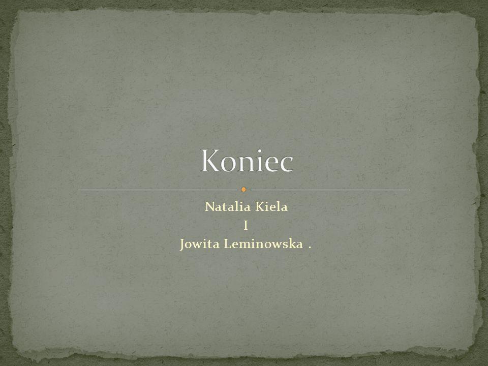 Natalia Kiela I Jowita Leminowska.