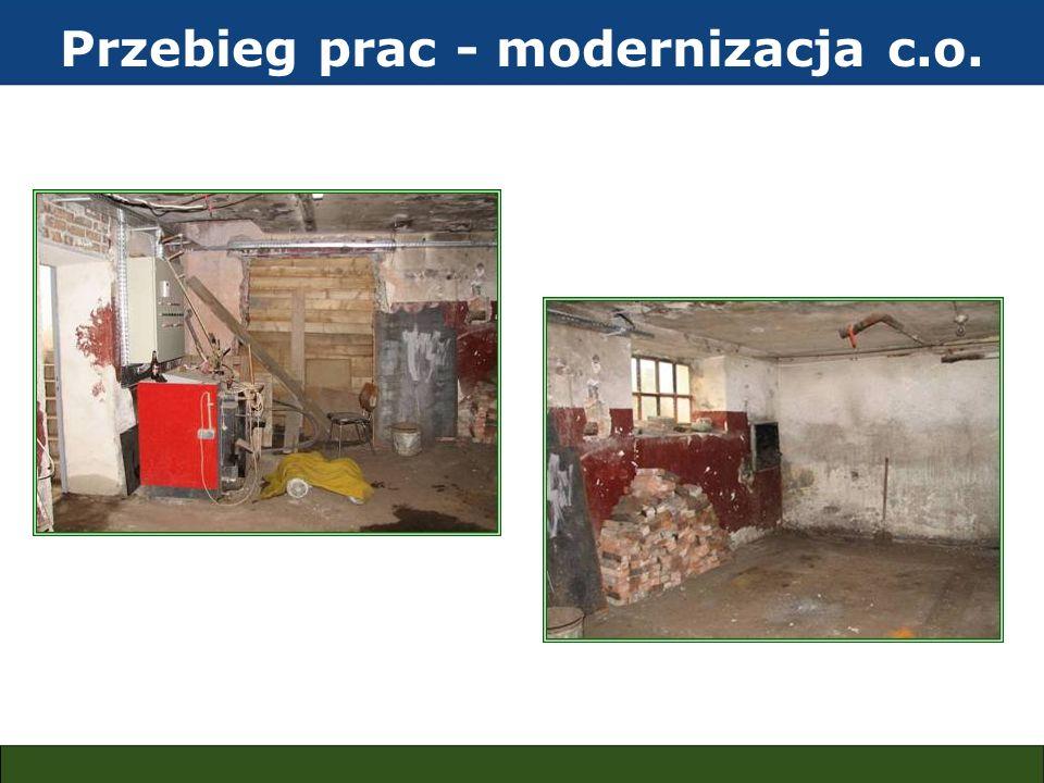 Przebieg prac - modernizacja c.o.