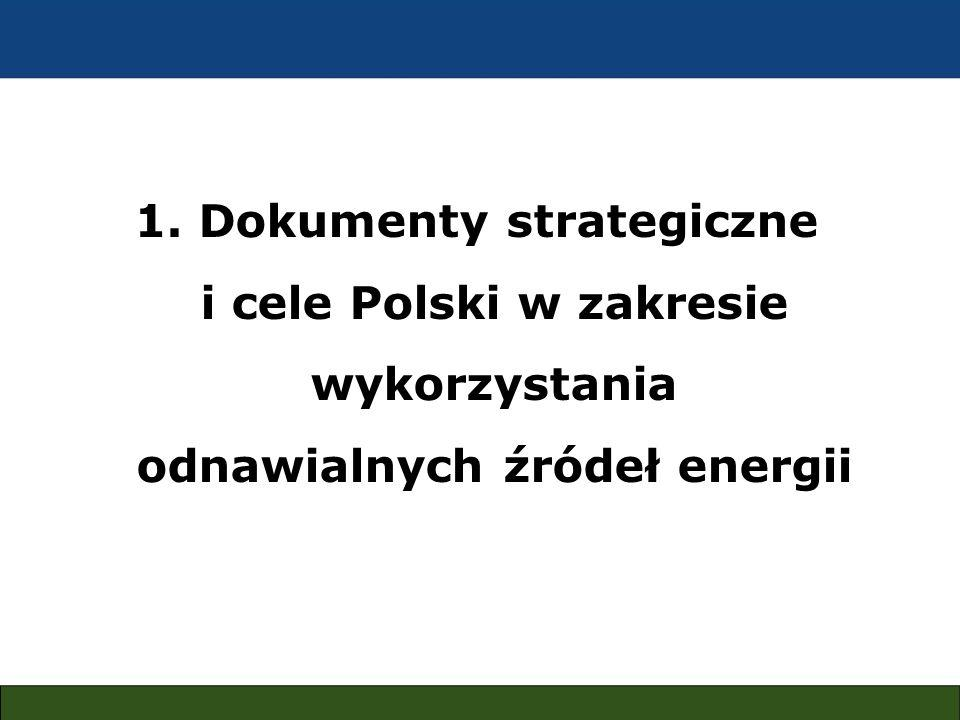 1. Dokumenty strategiczne i cele Polski w zakresie wykorzystania odnawialnych źródeł energii