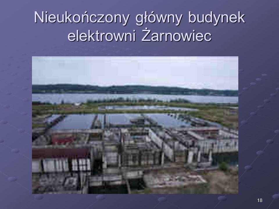 18 Nieukończony główny budynek elektrowni Żarnowiec