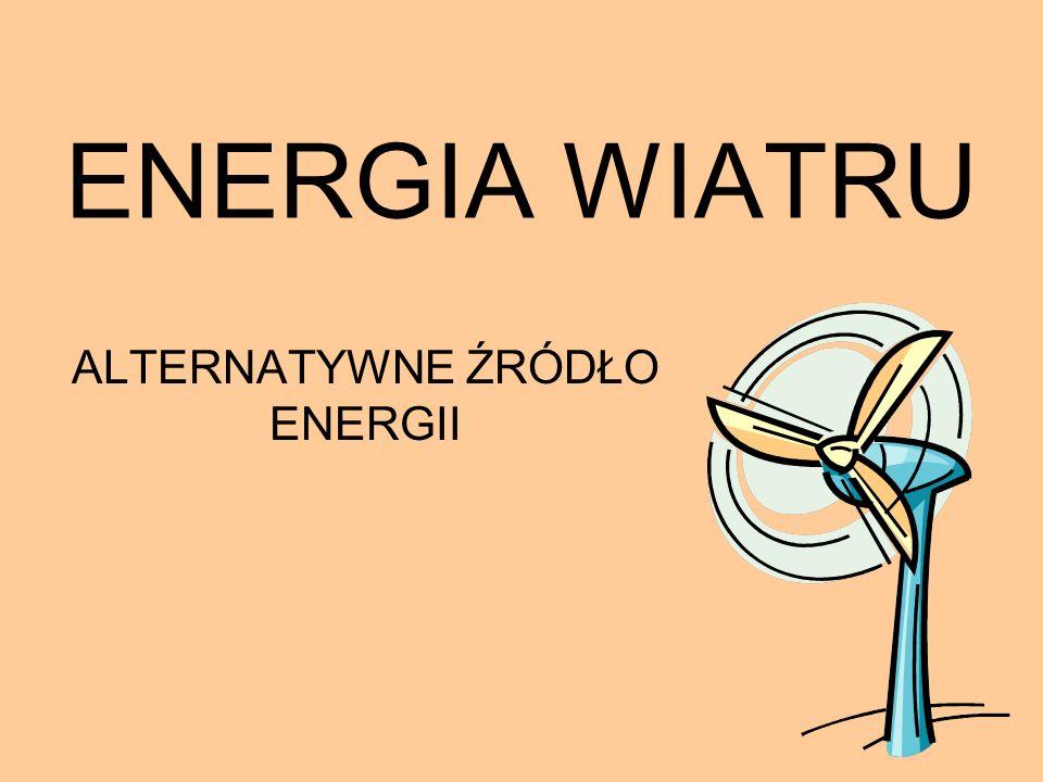ENERGIA WIATRU ALTERNATYWNE ŹRÓDŁO ENERGII