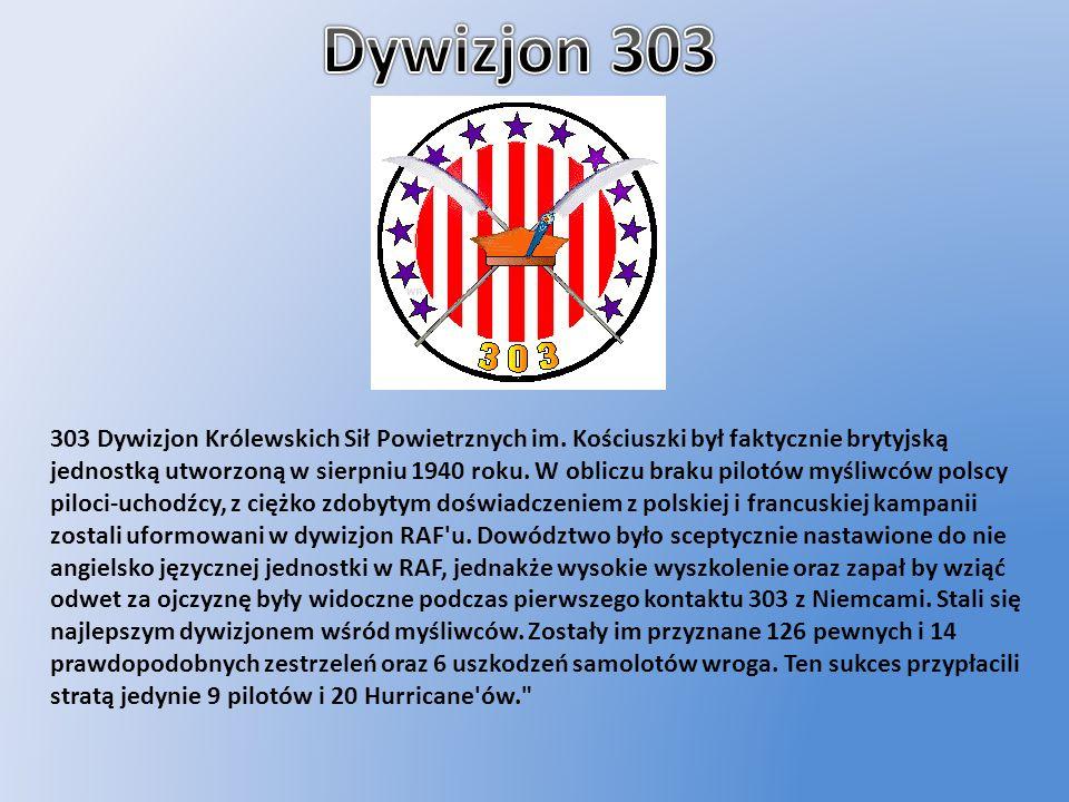 303 Dywizjon Królewskich Sił Powietrznych im. Kościuszki był faktycznie brytyjską jednostką utworzoną w sierpniu 1940 roku. W obliczu braku pilotów my